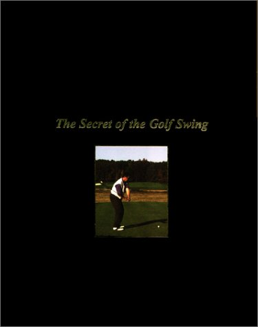 9780966937510: The Secret of the Golf Swing