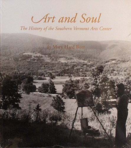 Art and Soul: The History of the Southern Vermont Arts Center