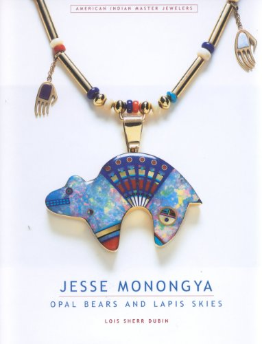 Jesse Monongya: Opal Bears and Lapis Skies: Dubin, Lois Sherr