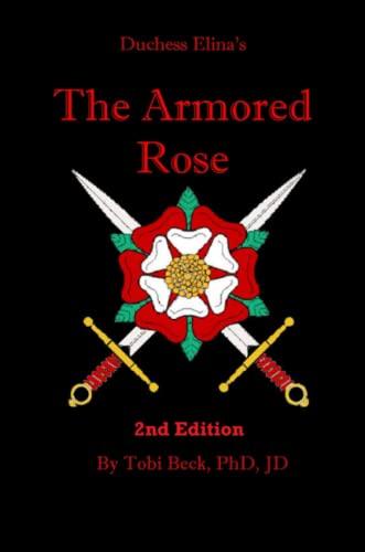 The Armored Rose: Tobi Beck