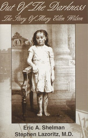 Out of the Darkness: The Story of Mary Ellen Wilson: Eric A. Shelman