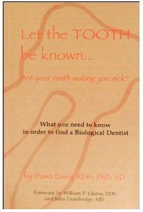 Let The Tooth Be Known...Are your teeth: Dawn Ewing PH.D