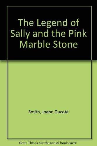 9780966940817: The Legend of Sally and the Pink Marble Stone