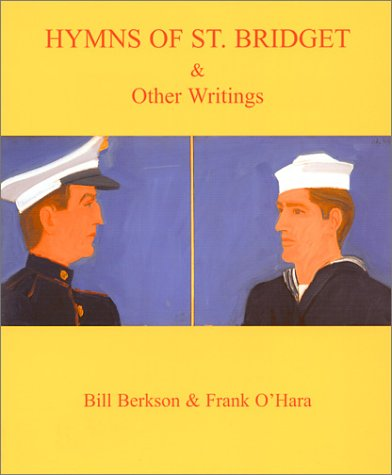 Hymns of St. Bridget and Other Writings: Frank O'Hara; Bill