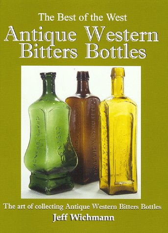 9780966943214: Antique Western Bitters Bottles (Best of the West)