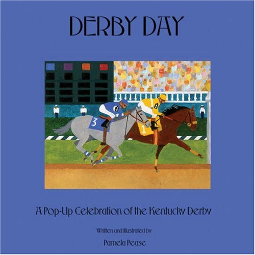 Derby Day: A Pop-Up Celebration of the Kentucky Derby: Pease, Pamela