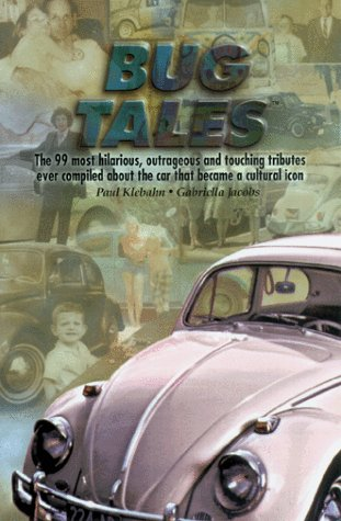 9780966947403: Bug Tales: The 99 Most Hilarious, Outrageous and Touching Tributes Ever Compiled About the Car That Became a Cultural Icon