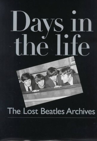 9780966948134: Days in the Life: The Lost Beatles Archives