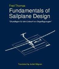 Fundamentals of Sailplane Design: Fred Thomas
