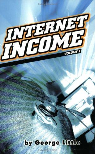 9780966961522: Internet Income, Vol. 1