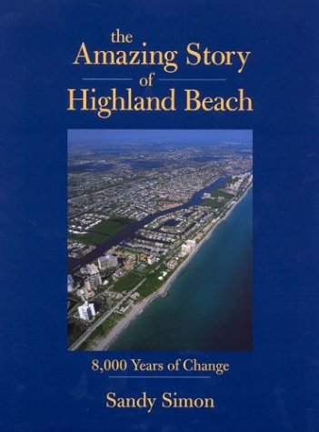 9780966962543: The Amazing Story of Highland Beach