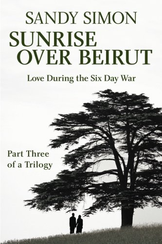 Sunrise Over Beirut: Part Three of a Trilogy: Sandy Simon