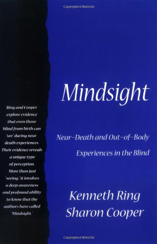 Mindsight: Near-Death and Out-Of-Body Experiences in the: Ring, Kenneth, Cooper,