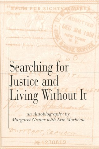 Searching for Justice and Living Without It: Gruter, Margaret, Eric T. Morhenn