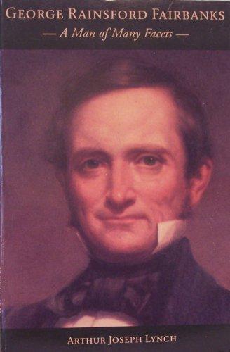 George Rainsford Fairbanks: A man of many facets: Arthur Joseph Lynch