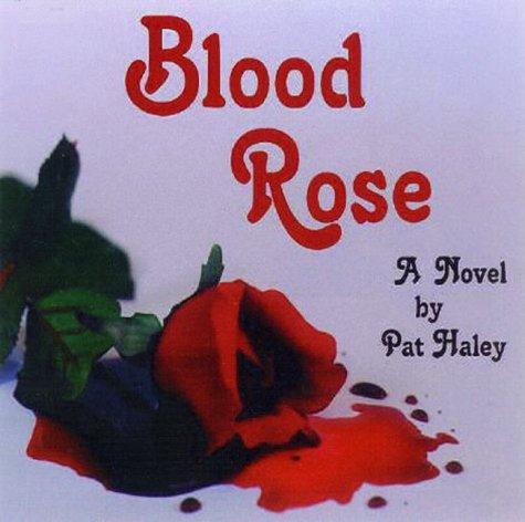 9780966970555: Blood Rose