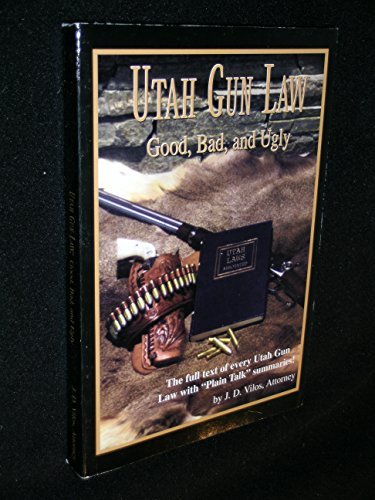 Utah Gun Law: Good, Bad, and Ugly