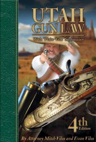 9780966972139: Utah Gun Law 4th edition (With Plain-Talk Summaries)