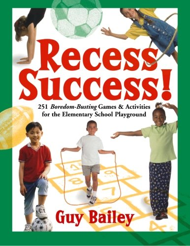 9780966972764: Recess Success!: 251 Boredom-Busting Games & Activities for the Elementary School Playground