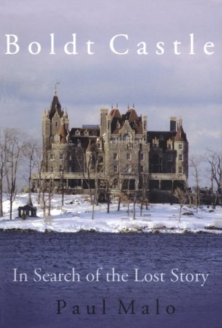 9780966972900: Boldt Castle: In Search of the Lost Story