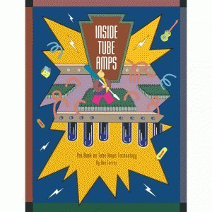 9780966974300: Inside Tube Amps: The Book on Tube Amps Technology