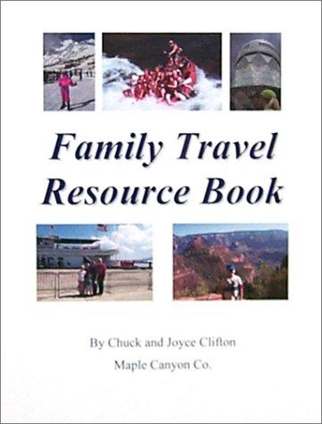 Family Travel Resource Book: Chuck Clifton/ Joyce Clifton