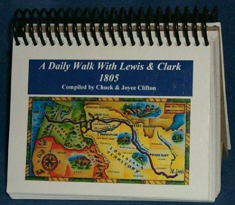 A Daily Walk With Lewis & Clark - 1805: Clifton, Chuck, Clifton, Joyce