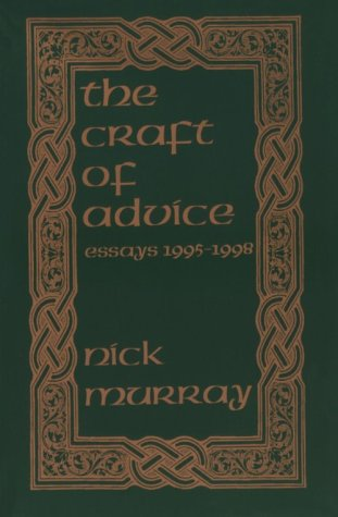 9780966976304: The Craft of Advice : Essays 1995-1998