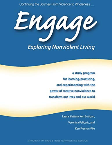 Engage: Exploring Nonviolent Living: A Study Program for Learning, Practicing, and Experimenting ...