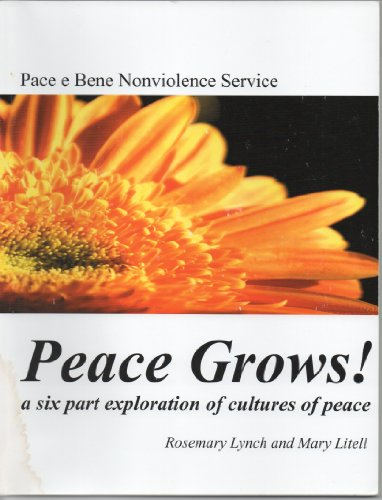 Peace Grows! A Six Part Exploration of Cultures of Peace: Rosemary Lynch and Mary Little