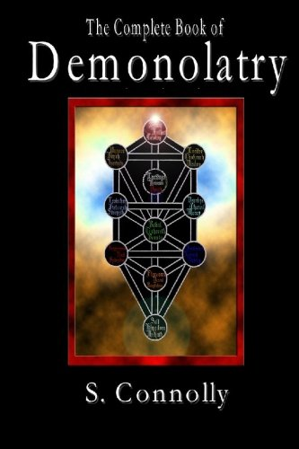 The Complete Book of Demonolatry: S. Connolly