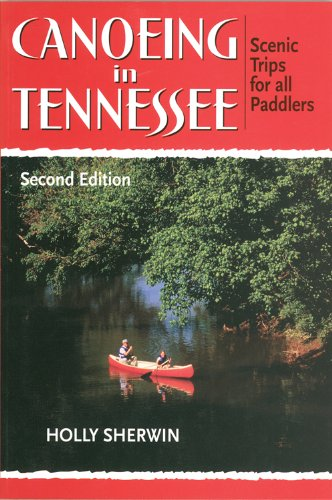 9780966979541: Canoeing in Tennessee: Scenic Trips for All Paddlers