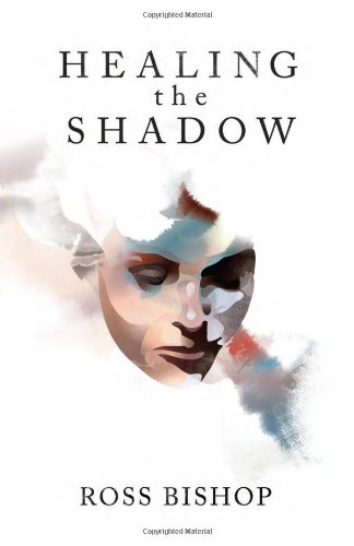 Healing The Shadow (2nd. ed.): Ross Bishop; Chris Bridgman [Illustrator]