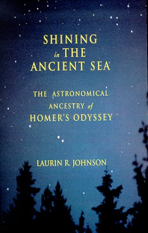 9780966982800: Shining in the Ancient Sea: The Astronomical Ancestry of Homer's Odyssey