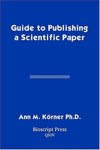 Guide to Publishing a Scientific Paper: Korner, Ann M.