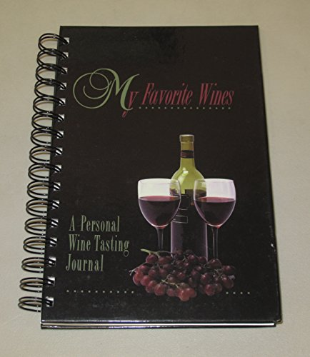 9780966984002: My Favorite Wines: A Personal Wine Tasting Journal