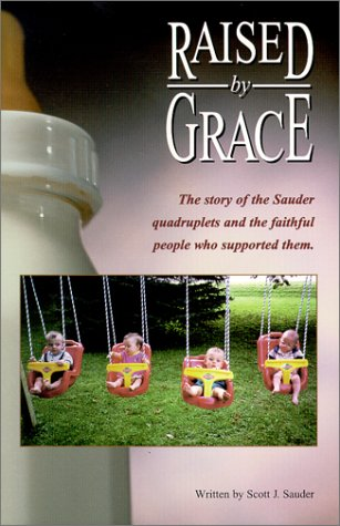 Raised By Grace: Sauder, Scott J.