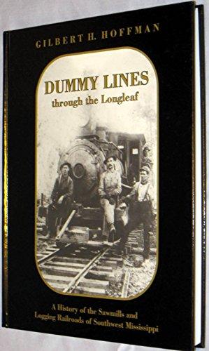 Dummy lines through the longleaf: A history: Gilbert H Hoffman