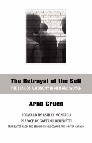 9780966990881: The Betrayal of the Self: The Fear of Autonomy in Men and Women