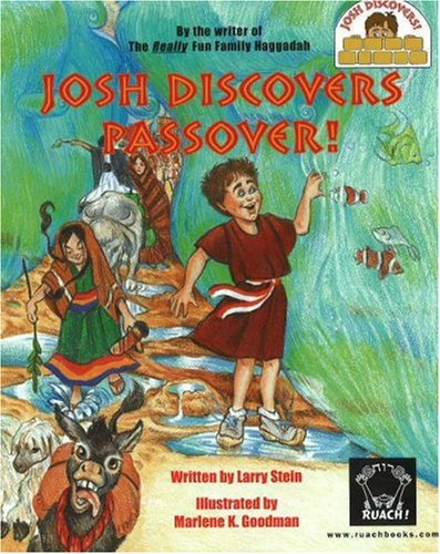 Josh Discovers Passover! (Josh Discovers series): Larry Stein