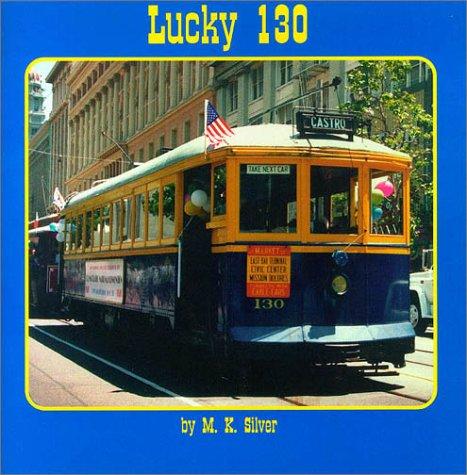 Lucky 130: Silver, M. K.