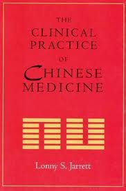 The Clinical Practice of Chinese Medicine