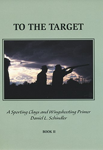 9780966992809: To The Target: A Sporting Clays and Wingshooting Primer Book II