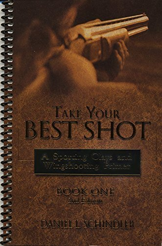 9780966992816: Take Your Best Shot: A Sporting Clays and Wingshooting Primer Book One, 2nd Edition