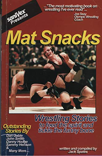 9780966994704: Mat snacks: Wrestling stories to feed the spirit and tickle the funny bone