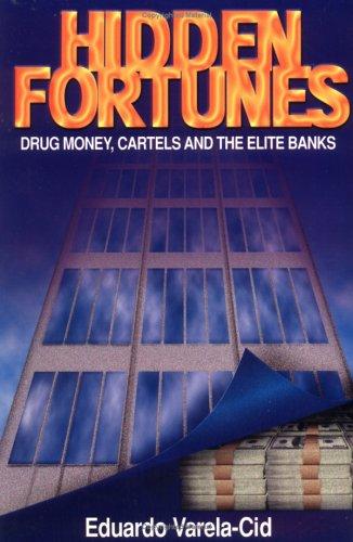 9780966996807: Hidden Fortunes: Drug Money, Cartels and the Elite Banks