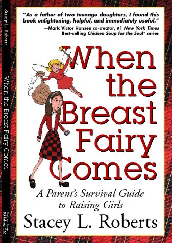 9780966997002: When the Breast Fairy Comes: A Parents Survival Guide to Raising Girls