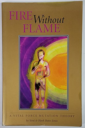 Fire Without Flame A Vital Force Mutation: Yemi and Hank