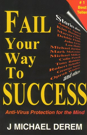 9780966999099: Fail Your Way to Success