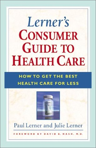 Lerner's Consumer Guide to Health Care : Paul Lerner; Julie